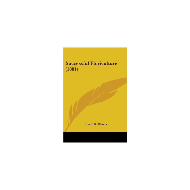 【预订】Successful Floriculture (1881) 预订商品,需要1-3个月发货,非质量问题不接受退换货。