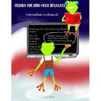 【预订】French for Non-Frog Speakers: Intermediate to Advanced