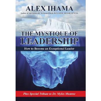 【预订】The Mystique of Leadership: How to Become an Exceptional Leader 预订商品,需要1-3个月发货,非质量问题不接受退换货。