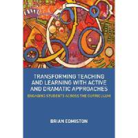 【预订】Transforming Teaching and Learning with Active and Drama