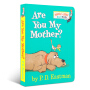 【全场300减100】英文原版绘本 低幼适龄版 are you my mother?你是我妈妈吗 苏斯博士Dr. Seuss 系列 温暖亲情儿童启蒙图文书 幼儿晚安故事亲子纸板书 0-3-5岁