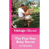 The Five-Year Baby Secret (Mills & Boon Cherish)