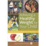 【预订】Achieving a Healthy Weight for Your Child: 978161002154