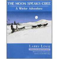 【预订】The Moon Speaks Cree: A Winter Adventure