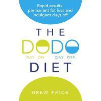 【预订】The Dodo Diet: Rapid Results, Permanent Fat Loss and In