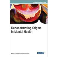 【预订】Deconstructing Stigma in Mental Health 9781522538080