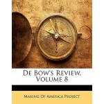 【预订】de Bow's Review, Volume 8