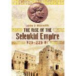 【预订】The Rise of the Seleukid Empire (323-223 BC): Seleukos