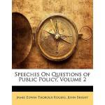 【预订】Speeches on Questions of Public Policy, Volume 2