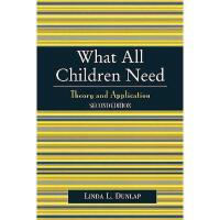 【预订】What All Children Need: Theory and Application