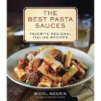 【预订】The Best Pasta Sauces: Favorite Regional Italian Recipes