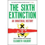 The Sixth Extinction: An Unnatural History ISBN:97814088512