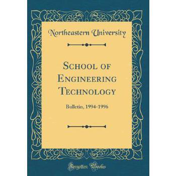 【预订】School of Engineering Technology: Bulletin, 1994-1996 (Classic Reprint) 预订商品,需要1-3个月发货,非质量问题不接受退换货。