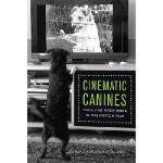 【预订】Cinematic Canines: Dogs and Their Work in the Fiction F
