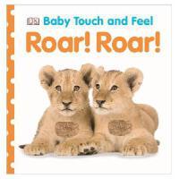 Baby Touch and Feel: Roar! Roar!进口英文原版儿童 宝宝触摸书