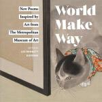 【预订】World Make Way: New Poems Inspired by Art from the Metr