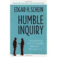 【预订】Humble Inquiry: The Gentle Art of Asking Instead of Tel