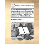【预订】A Collection of Chirurgical Tracts. I. of Wounds of the