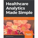 【预订】Healthcare Analytics Made Simple 9781787286702