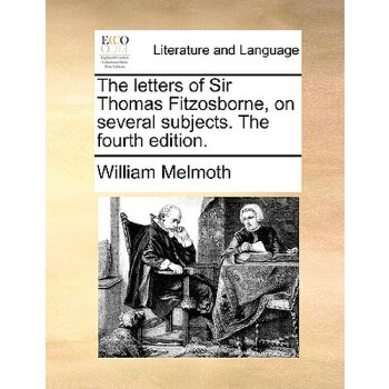 【预订】The Letters of Sir Thomas Fitzosborne, on Several Subjects.... 9781140838128 美国库房发货,通常付款后3-5周到货!