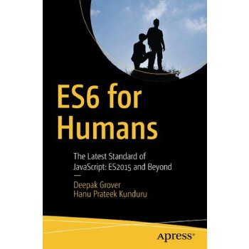 【预订】Es6 for Humans: The Latest Standard of JavaScript: Es2015 a... 9781484226223