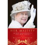 【预订】Her Majesty: Queen Elizabeth II and Her Court
