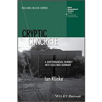 【预订】Cryptic Concrete - A Subterranean Journey Into Cold War