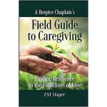 【预订】A Hospice Chaplain's Fieldguide to Caregiving: Finding