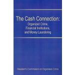 【预订】The Cash Connection: Organized Crime, Financial Institu