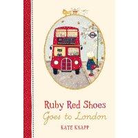 英文原版 红鞋子露比:去伦敦 精装绘本 Kate Knapp: Ruby Red Shoes Goes To Lond