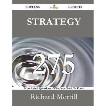 【预订】Strategy 275 Success Secrets - 275 Most Asked Questions on Strategy - What You Need to Know 美国库房发货,通常付款后3-5周到货!