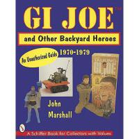 【�A�】GI Joe and Other Backyard Heroes: An Unauthorized Guide