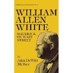 【预订】William Allen White: Maverick on Main Street