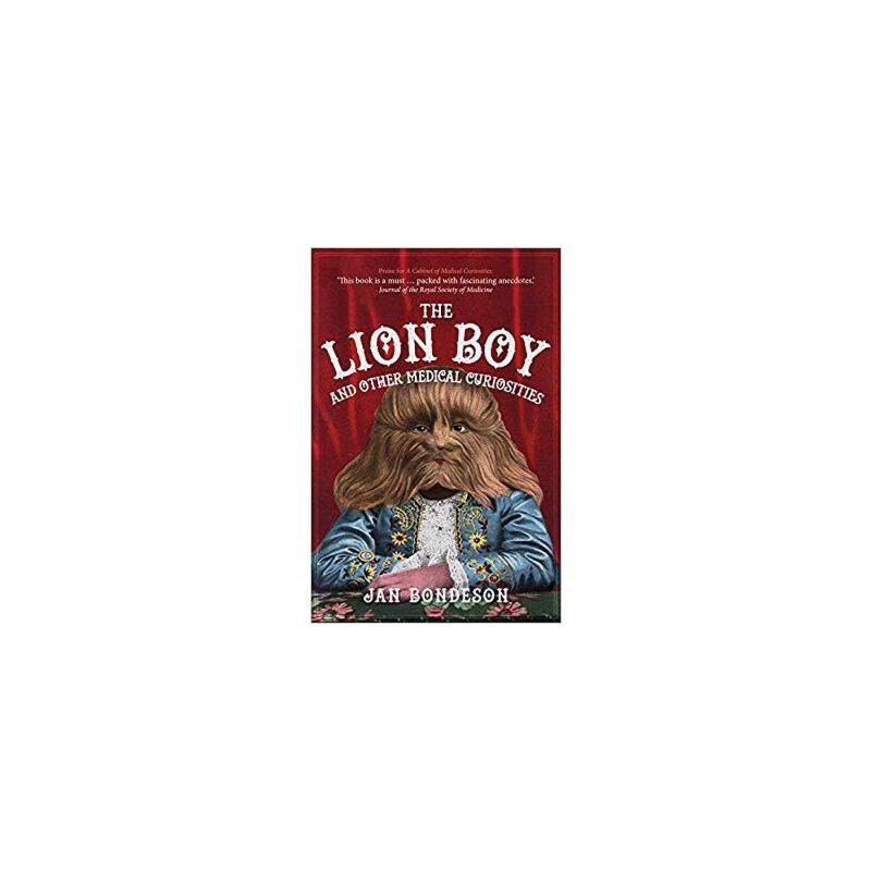 【预订】The Lion Boy and Other Medical Curiosities 9781445676289 美国库房发货,通常付款后3-5周到货!