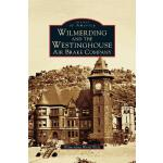 【预订】Wilmerding and the Westinghouse Air Brake Company