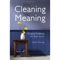 【预订】Why Cleaning Has Meaning: Bringing Wellbeing Into Your