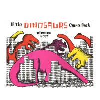 英文原版 If the Dinosaurs Came Back 如果恐龙重现(廖彩杏书单)