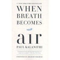 【现货】英文原版 当呼吸化为空气(平装版)一位天才神经外科医师的生命思索 When Breath Becomes Ai
