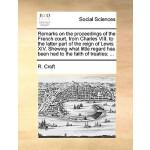 【预订】Remarks on the Proceedings of the French Court, from Ch