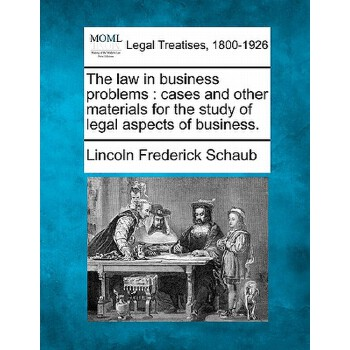 【预订】The Law in Business Problems: Cases and Other Materials for the Study of Legal Aspects of Business. 预订商品,需要1-3个月发货,非质量问题不接受退换货。
