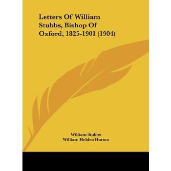 【预订】Letters of William Stubbs, Bishop of Oxford, 1825-1901 (1904) 预订商品,需要1-3个月发货,非质量问题不接受退换货。