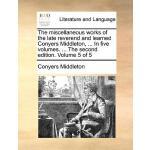 【预订】The Miscellaneous Works of the Late Reverend and Learne