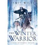 【预订】The Winter Warrior: A Novel of Medieval England