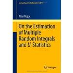 【预订】On the Estimation of Multiple Random Integrals and U-St