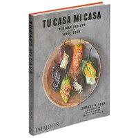 Tu Casa Mi Casa 家庭厨师的墨西哥食谱 英文原版餐饮食谱