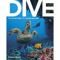 【预订】Dive: The World's Best Dive Destinations
