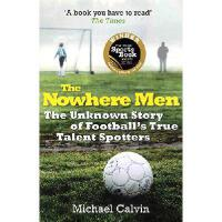 The Nowhere Men: The Unknown Story of Football's True Talen