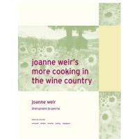 Joanne Weir's More Cooking in the Wine Country
