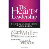 【预订】The Heart of Leadership: Becoming a Leader People Want