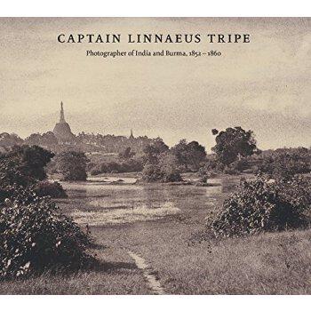 【预订】Captain Linnaeus Tripe: Photographer of India and Burma, 18... 9783791353814 美国库房发货,通常付款后3-5周到货!